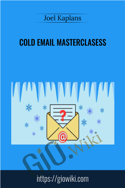 Cold Email Masterclasess - Joel Kaplans