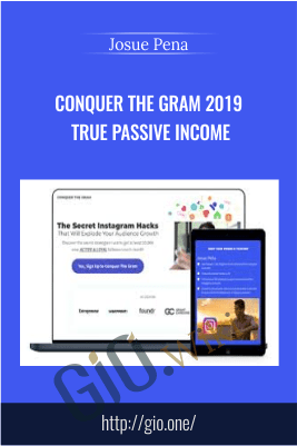 Conquer The Gram 2019 True Passive Income – Josue Pena