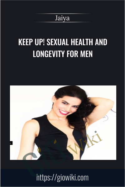 KEEP UP! Sexual Health and Longevity for Men -  Jaiya
