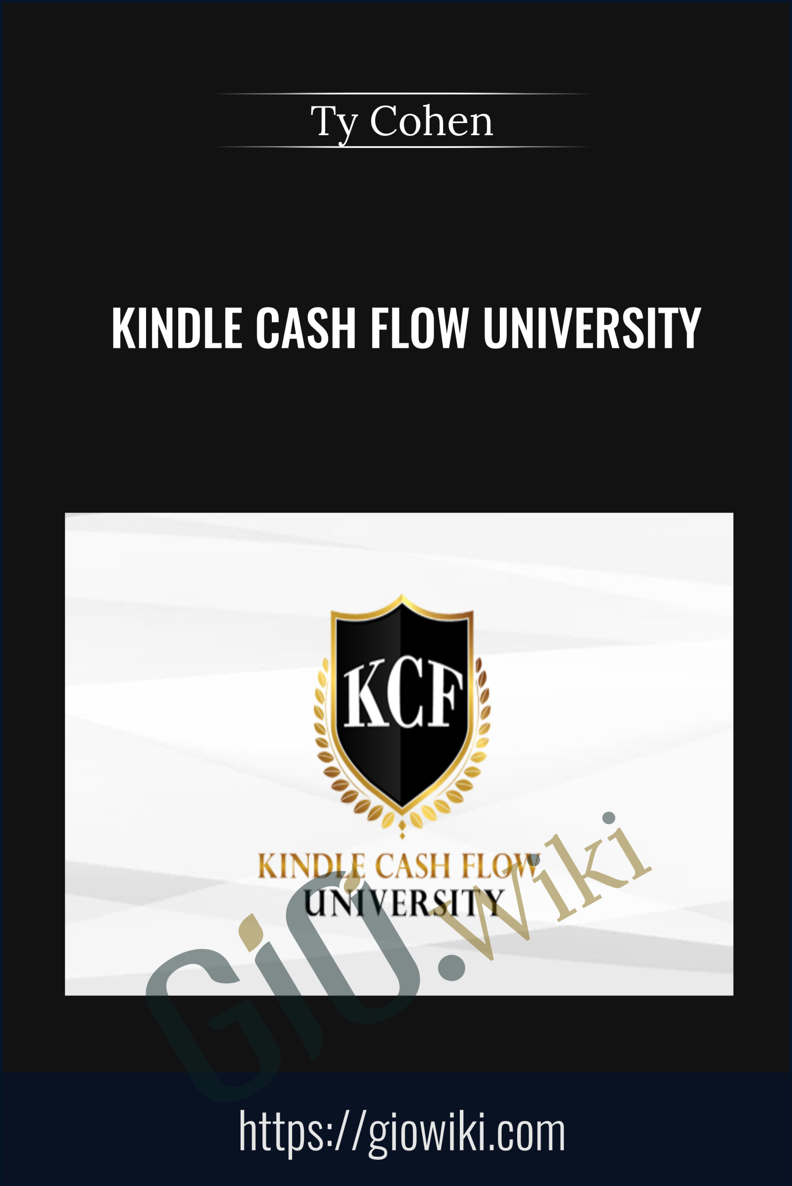 Kindle Cash Flow University 2.0  - Ty Cohen