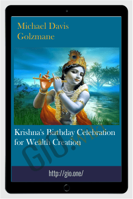 Krishna's Birthday Celebration for Wealth Creation - Michael Davis Golzmane
