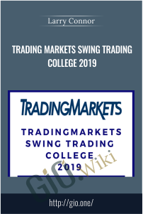 Trading Markets Swing Trading College 2019 - Larry Connor