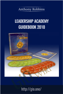 Leadership Academy Guidebook 2010 – Anthony Robbins