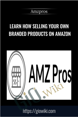 Learn How Selling Your Own Branded Products on Amazon – AMZPROS