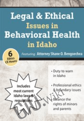 Legal & Ethical Issues in Behavioral Health in Idaho - Shane Bengoechea