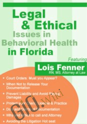 Legal & Ethical Issues in Behavioral Health in Florida -  Lois Fenner