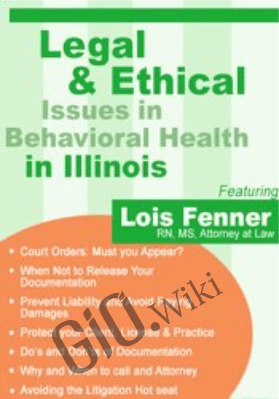 Legal and Ethical Issues in Behavioral Health in Illinois - Lois Fenner