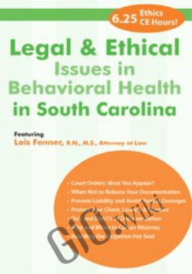 Legal and Ethical Issues in Behavioral Health in South Carolina - Lois Fenner
