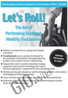 Let's Roll! The Art of Performing Seating & Mobility Evaluations - Kirsten Davin & Trisha Farmer