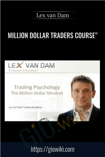 "Million Dollar Traders Course"" - Lex van Dam"