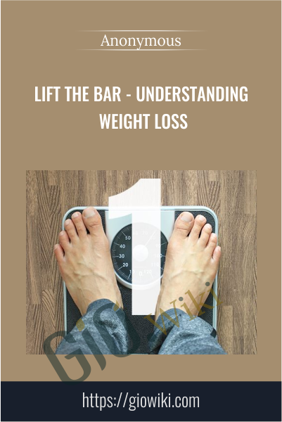 Lift the Bar - Understanding Weight Loss