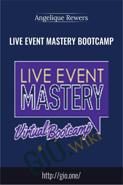 Live Event Mastery Bootcamp - Angelique Rewers