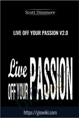 Live Off Your Passion v2.0 - Scott Dinsmore