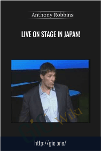 Live on Stage In Japan! – Anthony Robbins