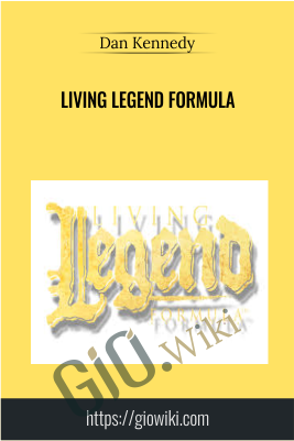 Living Legend Formula - Dan Kennedy & Nick Nanton
