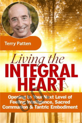 Living the Integral Heart - Terry Patten