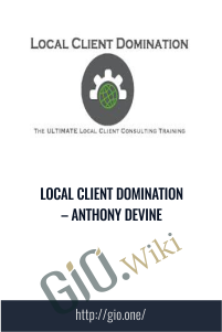 Local Client Domination – Anthony Devine