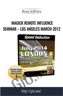 Magick Remote Influence Seminar – Los Angeles March 2012 – Ross Jeffries
