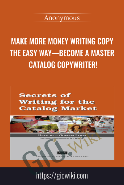 Make More Money Writing Copy the Easy Way—Become a Master Catalog Copywriter!
