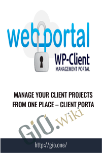 Manage Your Client Projects From One Place – Client Porta