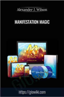 Manifestation Magic - Alexander J. Wilson