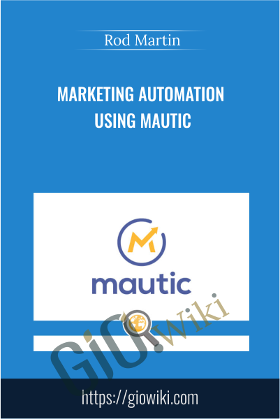 Marketing Automation Using Mautic - Rod Martin