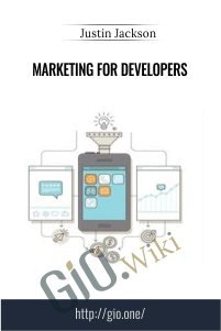 Marketing for Developers – Justin Jackson