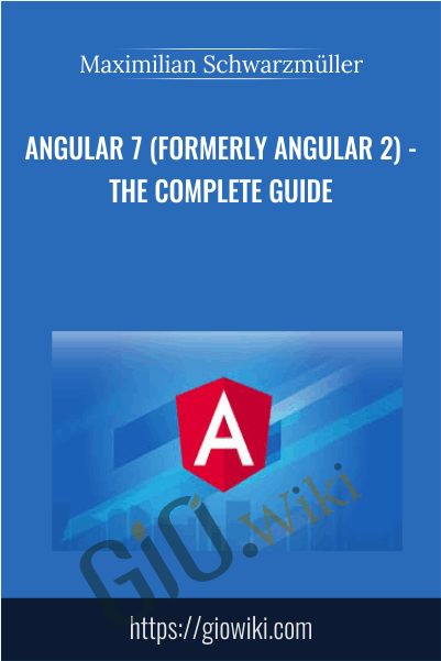 Angular 7 (formerly Angular 2) - The Complete Guide - Maximilian Schwarzmüller