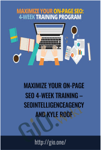 Maximize Your On-Page Seo 4-Week Training – Seointelligenceagency And Kyle Roof