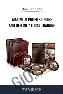 Maximum Profits Online and Offline / Local Training - Dan Kennedy