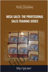Mega Sales: The Professional Sales Training Series - Peter Droubay