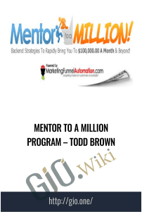 Mentor To A Million Program – Todd Brown