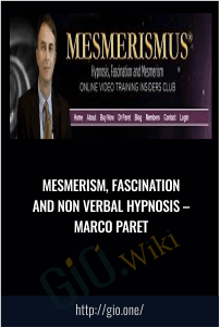 Mesmerism, Fascination and non verbal Hypnosis –  Marco Paret