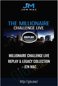 Millionaire Challenge LIVE Replay & Legacy Collection  – Jon Mac
