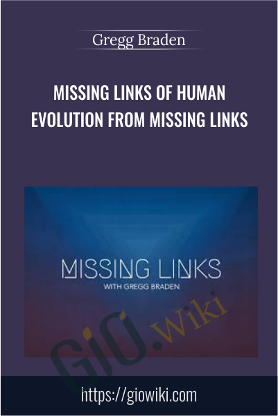 Missing Links of Human Evolution from Missing Links - Gregg Braden