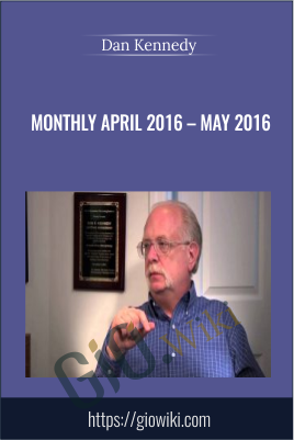 Monthly April 2016 – May 2016 - Dan Kennedy