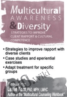 Multicultural Awareness & Diversity: Strategies to Improve Client Rapport & Cultural Competence - Leslie Korn