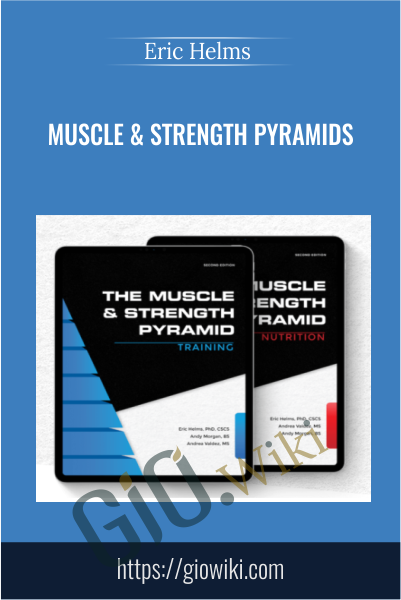Muscle & Strength Pyramids - Eric Helms