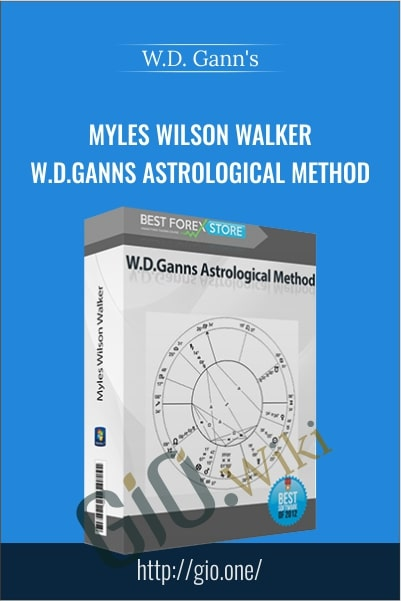 Myles Wilson Walker – W.D.Ganns Astrological Method - W.D.Gann's