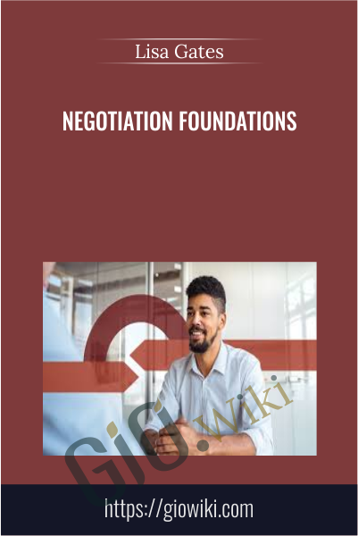 Negotiation Foundations - Lisa Gates