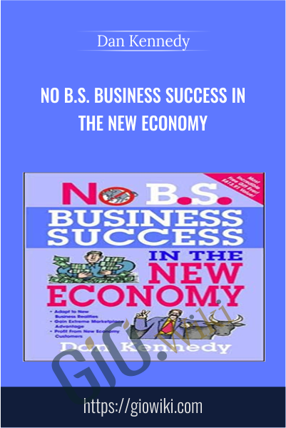 No B.S. Business Success in The New Economy - Dan Kennedy