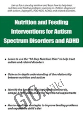 Nutrition and Feeding Interventions for Autism Spectrum Disorders and ADHD - Elizabeth Strickland
