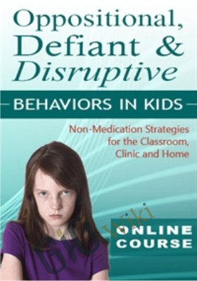 Oppositional, Defiant & Disruptive Behaviors in Kids: Non-Medication Strategies for the Classroom, Clinic & Home - Scott D. Walls, Jennifer Wilke-Deaton