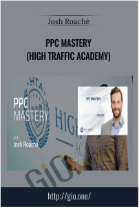 PPC Mastery (High Traffic Academy) – Josh Roaché