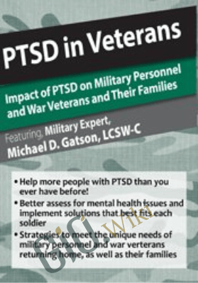 PTSD in Veterans: Impact of PTSD on Military Personnel and War Veterans and Their Families - Michael D. Gatson