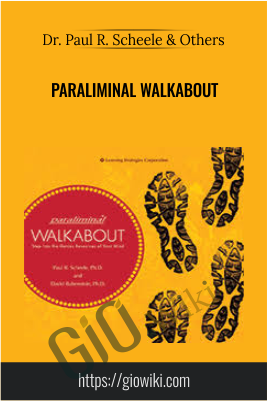 Paraliminal Walkabout - Dr. Paul R. Scheele & Dr. David Rubenstein