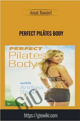 Perfect Pilâtes Body - Andrea Speir