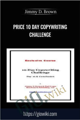 Price 10 Day Copywriting Challenge – Jimmy D. Brown