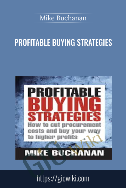 Profitable Buying Strategies - Mike Buchanan