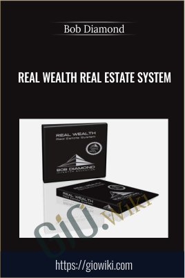 Real Wealth Real Estate System - Bob Diamond